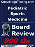 Pediatric Sports Medicine Board Review (Board Certification in Pediatric Sports Medicine)