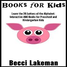Learn the 26 Letters of the Alphabet | Livre audio Auteur(s) : Becci Lakeman Narrateur(s) : Elizabeth Perry