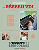 Domotique et r�seau VDI (L'essentiel du bricolage)