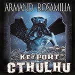 Keyport Cthulhu | Armand Rosamilia,Katelynn Rosamilia