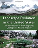 img - for Landscape Evolution in the United States: An Introduction to the Geography, Geology, and Natural History book / textbook / text book