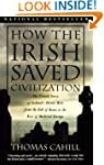 How the Irish Saved Civilization: The...