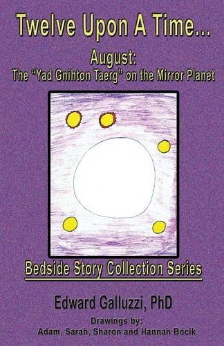 """Twelve Upon A Time... August: The """"Yad Gnihton Taerg"""" on the Mirror Planet, Bedside Story Collection Series"""