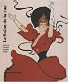 Le Salon de la rue : L'affiche illustre de 1890  1910