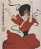 echange, troc Marie-Jeanne Geyer - Le Salon de la rue : L'affiche illustrée de 1890 à 1910