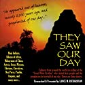 They Saw Our Day  by Lance Richardson Narrated by Lance Richardson
