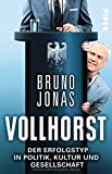 Bruno Jonas �Vollhorst: Der Erfolgstyp in Politik, Kultur und Gesellschaft� bestellen bei Amazon.de