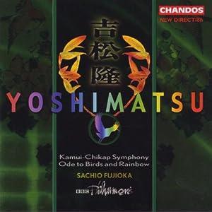 Yoshimatsu: Kamui-Chikap Symphony & Ode To Birds And Rainbow