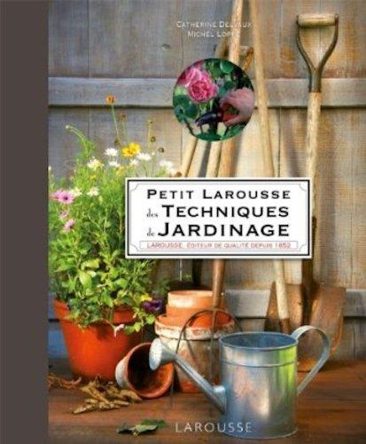 Le Petit Larousse des Techniques de Jardinage