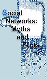 Social Networks: Myth and Facts