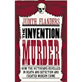 The Invention of Murderby Judith Flanders