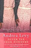 Never Far from Nowhere (0747252130) by Levy, Andrea