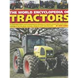 World Encyclopedia of Tractors and Farm Machinery: An Illustrated History and Comprehensive Directory of Tractors Around the World with Full Coverage of ... Great Marques, Designers and Manufacturersby John Carroll