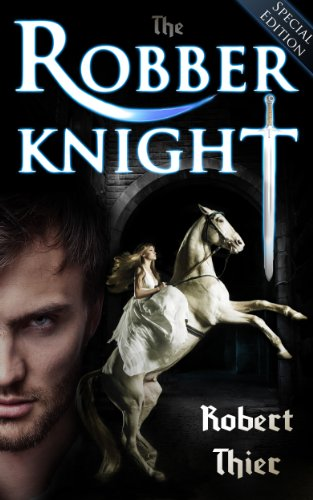 Robert Thier - The Robber Knight - Special Edition (The Robber Knight Saga)