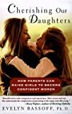 img - for By Evelyn S. Bassoff Cherishing Our Daughters: How Parents Can Raise Girls to Become Confident Women (Reprint) [Mass Market Paperback] book / textbook / text book