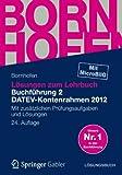 Lösungen zum Lehrbuch Buchführung 2 DATEV-Kontenrahmen 2012: Mit zusätzlichen Prüfungsaufgaben und Lösungen (Bornhofen Buchführung 2 LÖ)