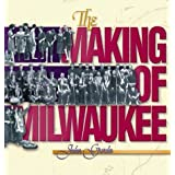 The Making of Milwaukee illustrated Edition by Gurda, John published by Milwaukee County Historical Society (1999...