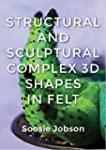 Structural and Sculptural: Complex 3D...