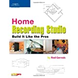 Home Recording Studio: Build it Like the Pros ~ Rod Gervais