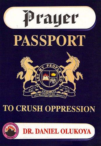 Dr. D. K. Olukoya - Prayer Passport to Crush Oppression