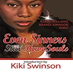 Even Sinners Still Have Souls: The Sinners Series, Book 3 | Karen Williams,Brandi Johnson, Iniko