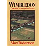 Wimbledon: Centre Court of the Gameby Max Robertson