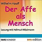Der Affe als Mensch | Wilhelm Hauff