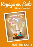 img - for Voyage en solo: mode d'emploi (French Edition) book / textbook / text book