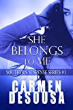 She Belongs To Me (Southern Suspense Series Book 1)