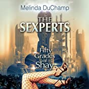 The Sexperts: Fifty Grades of Shay | [Melinda DuChamp]
