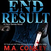 End Result: A Hero Series, Book 2 | M A Comley
