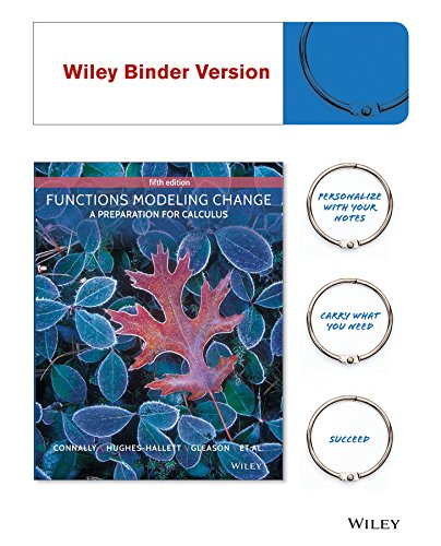 Functions Modeling Change: A Preparation for Calculus 5e Binder Ready Version + WileyPLUS Registration Card (Functions Modeling Change compare prices)