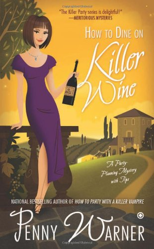 Image of How to Dine on Killer Wine: A Party-Planning Mystery
