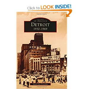Detroit: 1930-1969 (Images of America: Michigan) by David  Lee  Poremba