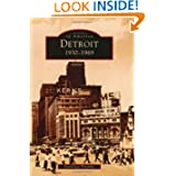 Detroit: 1930-1969 (Images of America: Michigan)