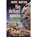 The Defiant Agents Audiobook by Andre Norton Narrated by Mark F. Smith