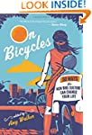 On Bicycles: 50 Ways the New Bike Cul...