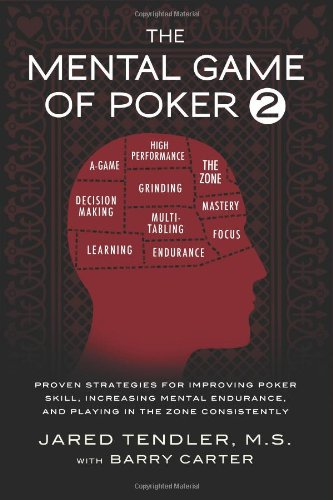 The Mental Game of Poker 2: Proven Strategies for Improving Poker Skill, Increasing Mental Endurance, and Playing in the Zone Consistently (Poker Games Book compare prices)