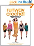 Runway Crochet: High-style Patterns f...