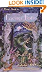 A Witch's Guide to Faery Folk: How to...
