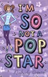 Im So Not Pop Star