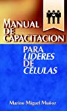 Manual De Capacitación Para Líderes De Células (Spanish Edition)
