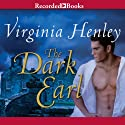 The Dark Earl (       UNABRIDGED) by Virginia Henley Narrated by Elizabeth Jasicki