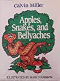 Apples, Snakes, and Bellyaches (0849906903) by Calvin Miller