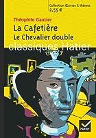 La Cafetière ; Le Chevalier double