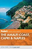 Fodor Travel Publications Fodor's The Amalfi Coast, Capri & Naples, 6th Edition
