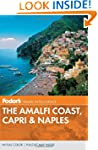 Fodor's The Amalfi Coast, Capri & Naples