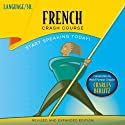 French Crash Course by LANGUAGE/30 Audiobook by  LANGUAGE/30 Narrated by  LANGUAGE/30