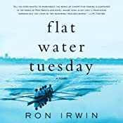 Flat Water Tuesday: A Novel | [Ron Irwin]