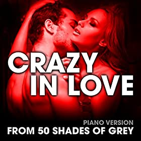 amazoncom crazy in love from quot50 shades of grey